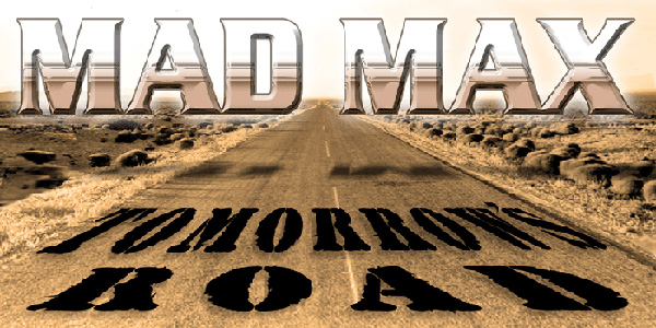 Mad Max: Tomorrow's Road