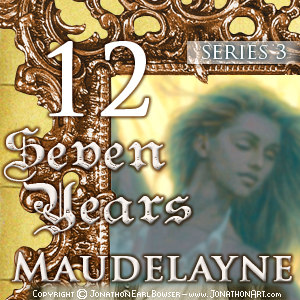 Maudelayne Series 3 Episode 12: Seven Years