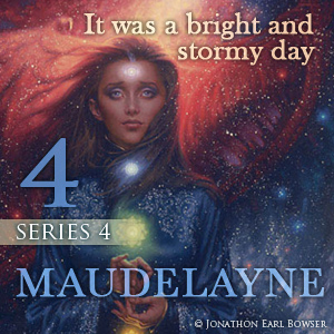 Maudelayne Series 4 Episode 4: A Bright and Stormy Day